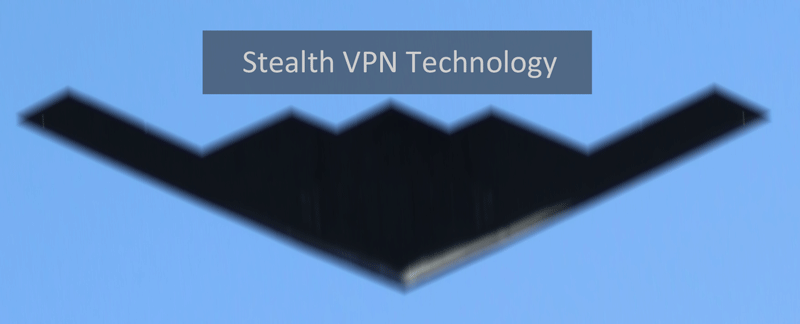 How 'Stealth VPN' technology works (BONUS: 5 best Stealth VPNs)