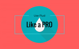 How to use FLUD like a pro