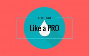 How to use FLUD like a pro