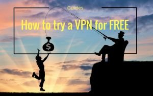 How to try a VPN for Free